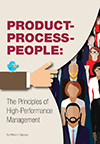 Product—Process—People: The Principles of High-Performance Management
