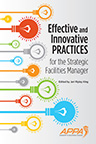 Effective and Innovative Practices for the Strategic Facilities Manager
