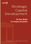 Strategic Capital Development: The New Model for Campus Investment