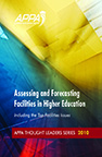 Thought Leaders Report 2010: Assessing and Forecasting Facilities in Higher Education [PDF]