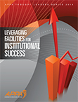 Thought Leaders Report 2014: Leveraging Facilities for Institutional Success [PDF]