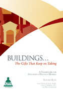 Buildings....The Gifts That Keep On Taking: A Framework for Integrated Decision Making