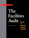 Facilities Audit: A Process for Improving Facilities Conditions, The [PDF]
